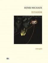 ECUADOR - ÚTINAPLÓ - Ekönyv - MICHAUX, HENRI
