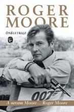 A NEVEM MOORE... ROGER MOORE - ÖNÉLETRAJZ - Ekönyv - MOORE, ROGER