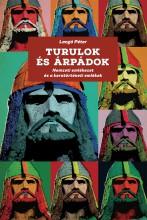 TURULOK ÉS ÁRPÁDOK - NEMZETI EMLÉKEZET ÉS KORATÖRTÉNETI EMLÉKEK - Ekönyv - LANGÓ PÉTER