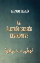 AZ ÉLETBÖLCSESSÉG KÉZIKÖNYVE - Ekönyv - GRACIÁN, BALTASAR