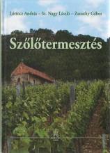 SZŐLŐTERMESZTÉS - Ebook - LŐRINCZ ANDRÁS - SZ. NAGY LÁSZLÓ - ZANAT