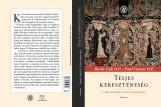 TELJES KERESZTÉNYSÉG - A MEGSZENTELT ÉLET TEOLÓGIÁJA - Ebook - COLE, BASILE O.P. - CONNER, PAUL O.P.