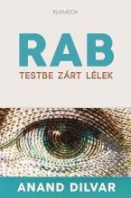 RAB - TESTBE ZÁRT LÉLEK - Ekönyv - DILVAR, ANAND