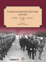 A MAGYAR BÉKEKÜLDÖTTSÉG NAPLÓJA - NEUILLY-VERSAILLES-BUDAPEST (1920) - Ekönyv - MTA TÖRTÉNETTUDOMÁNYI INTÉZET