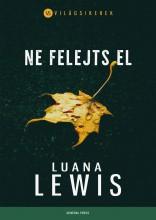 Ne felejts el - Ekönyv - Luana Lewis