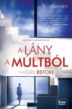A LÁNY A MÚLTBÓL - THE GIRL BEFORE - Ekönyv - DELANEY, J.P.