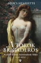 A török brigadéros - A Kizil Elma háremének titka - Ekönyv - Szőcs Henriette
