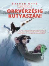 ORRVÉRZÉSIG KUTYASZÁN! - Ekönyv - BALOGH OTTÓ