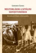 MEGTORLÁSOK A SZTÁLINI SZOVJETUNIÓBAN - Ekönyv - GEREBEN ÁGNES