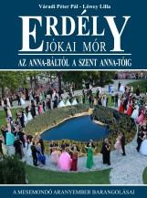 ERDÉLY - JÓKAI MÓR - AZ ANNA-BÁLTÓL A SZENT ANNA-TÓIG - Ekönyv - VÁRADI PÉTER PÁL, LŐWEY LILLA