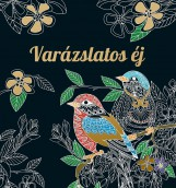 VARÁZSLATOS ÉJ (SZÍNEZŐ) - Ekönyv - SZALAY KÖNYVKIADÓ ÉS KERESKED?HÁZ KFT.