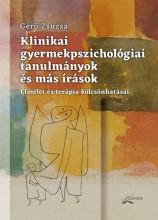 KLINIKAI GYERMEKPSZICHOLÓGIAI TANULMÁNYOK ÉS MÁS ÍRÁSOK - Ekönyv - GERŐ ZSUZSA