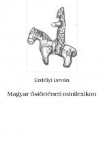 Magyar őstörténeti minilexikon - Ekönyv - Erdélyi István