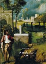 A melankólia dicsérete - Ekönyv - Földényi F. László