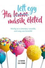 HA LETT EGY MÁSIK ÉLETED - Ekönyv - LIZ FENTON-LISA STEINKE
