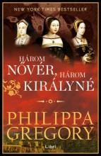 Három nővér, három királyné - Ekönyv - Philippa Gregory