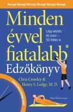 Minden évvel fiatalabb - Edzőkönyv - Légy edzett és szexi 50 fölött is - Ekönyv - Chris Crowley– Henry S. Lodge, MD