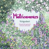 MATRICAVARÁZS - VIRÁGOSKERT - Ebook - .