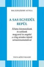 A SAS EGYEDÜL REPÜL - Ebook - BALÁZSI JÓZSEF ATTILA