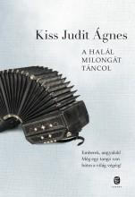 A HALÁL MILONGÁT TÁNCOL - Ekönyv - KISS JUDIT ÁGNES