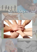 KÉZEN-FOGVA ANTOLÓGIA 2017 - Ekönyv - INFO-SZPONZOR KFT.