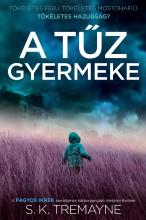 A TŰZ GYERMEKE - Ekönyv - S. K. TREMAYNE