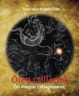 ÖREG CSILLAGOK - ŐSI MAGYAR CSILLAGISMERET - Ekönyv - TOROCZKAI-WIGAND EDE