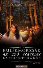 EMLÉKMORZSÁK AZ IDŐ VÉGTELEN LABIRINTUSÁBÓL (I. KÖTET) - Ekönyv - ZSORZS SANDE