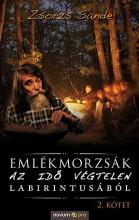 EMLÉKMORZSÁK AZ IDŐ VÉGTELEN LABIRINTUSÁBÓL (II. KÖTET) - Ekönyv - ZSORZS SANDE