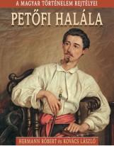 PETŐFI HALÁLA - A MAGYAR TÖRTÉNELEM REJTÉLYEI - Ekönyv - HERMANN RÓBERT - KOVÁCS LÁSZLÓ