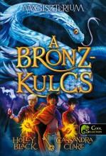 A BRONZKULCS - MAGISZTÉRIUM 3. - FŰZÖTT - Ekönyv - BLACK, HOLLY-CLARE, CASSANDRA