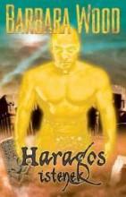 HARAGOS ISTENEK - Ekönyv - WOOD, BARBARA
