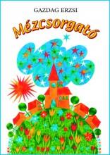 MÉZCSORGATÓ - Ekönyv - GAZDAG ERZSI
