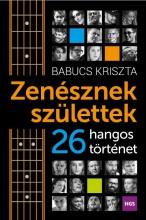 ZENÉSZNEK SZÜLETTEK - 26 HANGOS TÖRTÉNET - Ekönyv - BABUCS KRISZTA