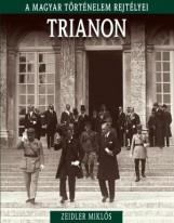 TRIANON - A MAGYAR TÖRTÉNELEM REJTÉLYEI - Ekönyv - ZEIDLER MIKLÓS