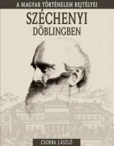 SZÉCHENYI DÖBLINGBEN - A MAGYAR TÖRTÉNELEM REJTÉLYEI - Ekönyv - CSORBA LÁSZLÓ