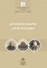 ESZTERGOMI ZSINATOK A 19-20. SZÁZADBAN - Ekönyv - MTA TÖRTÉNETTUDOMÁNYI INTÉZET