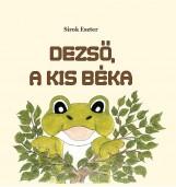 DEZSŐ, A KIS BÉKA - Ekönyv - SIROK ESZTER