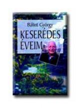 KESERÉDES ÉVEIM - Ekönyv - BÁLINT GYÖRGY