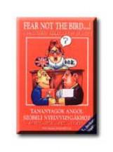 FEAR NOT THE BIRD ...! - 2. KIADÁS + KAZETTA - Ekönyv - PANORÁMA NYELVSTÚDIÓ