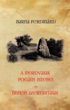 A MORDVAIAK POGÁNY ISTENEI ÉS ÜNNEPI SZERTARTÁSAI - Ekönyv - BARNA FERDINÁND