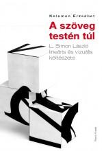 A SZÖVEG TESTÉN TÚL - Ekönyv - KELEMEN ERZSÉBET