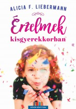 ÉRZELMEK KISGYEREKKORBAN - Ekönyv - LIEBERMAN, ALICIA F.