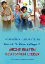MEINE ERSTEN DEUTSCHEN LIEDER - DEUTSCH FÜR KLEINE ANFÄNGER 2. - Ekönyv - AGNES KLEIN - JÁNOS MÜLLER