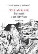WILLIAM BLAKE ILLUSZTRÁCIÓI A JÓB KÖNYVÉHEZ - Ekönyv - PÉTER ÁGNES
