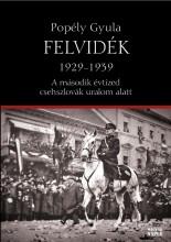 FELVIDÉK 1929-1939 - A MÁSODIK ÉVTIZED CSEHSZLOVÁK URALOM ALATT - Ekönyv - POPÉLY GYULA