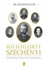 EGY ELFELEDETT SZÉCHÉNYI - Ekönyv - DR. HECKER WALTER