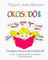 OKOSODÓ II. - TANULJON JÁTSZVA GYERMEKÉVEL! - Ekönyv - PAPPNÉ LAKATOS MARIANNA