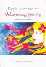 MÓKÁS MESEGYŰJTEMÉNY - NÉPMESÉK ÚJRAGONDOLVA - Ekönyv - PAPPNÉ LAKATOS MARIANNA