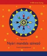 NYÁRI MANDALA SZÍNEZŐ - KREATÍV KÉSZSÉGFEJLESZTŐ 4-99 ÉVES KORIG - Ekönyv - VIGYÁZÓ CILI